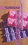 Backmatten-Leckerli 2: Mehr Lieblingsrezepte aus der Gruppe...